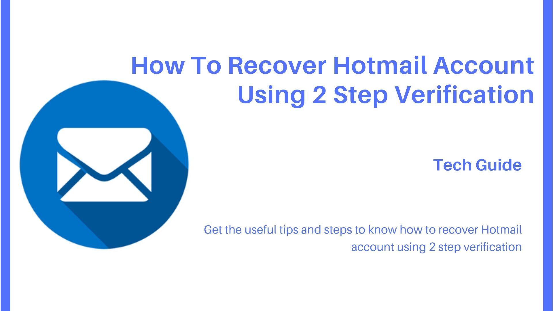 Get The 10 Easy And Helpful Steps To Recover Hotmail Account With Two Step Verification If The Problem Still Persis Accounting Email Password Recovery Recover