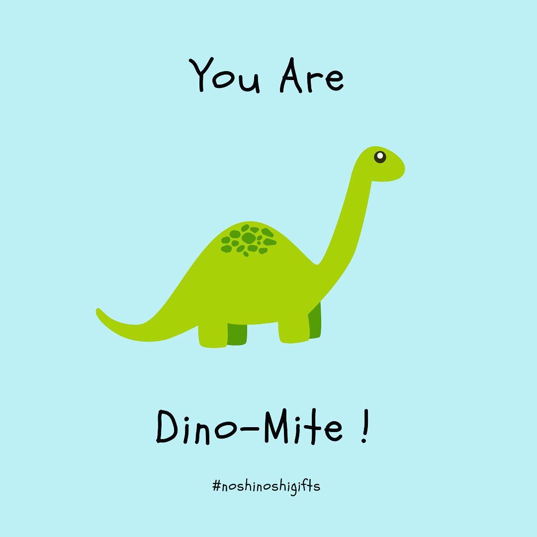 You Are Dino Mite Noshinoshigifts Dinosaur Puns Cute
