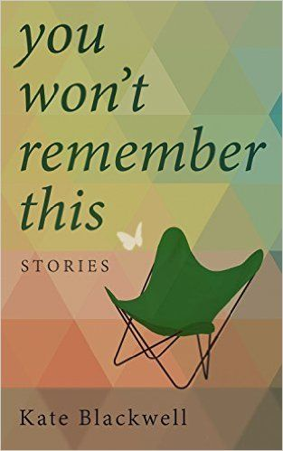 You Won't Remember This - Kindle edition by Kate Blackwell. Literature & Fiction Kindle eBooks @ Amazon.com.