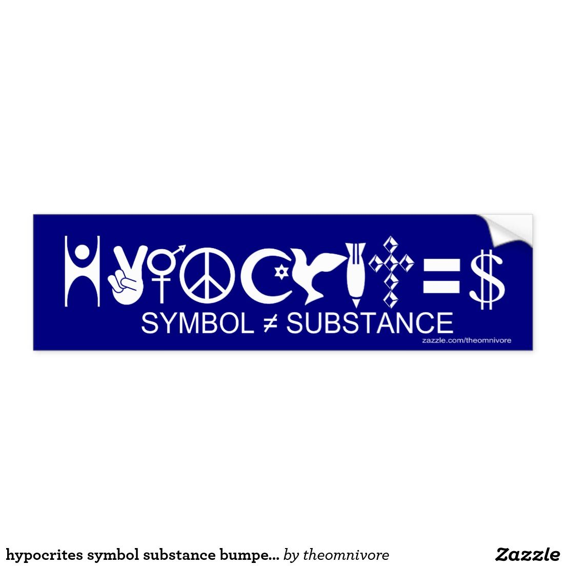 Hypocrites Symbol Substance Bumper Sticker Inspirational Quotes