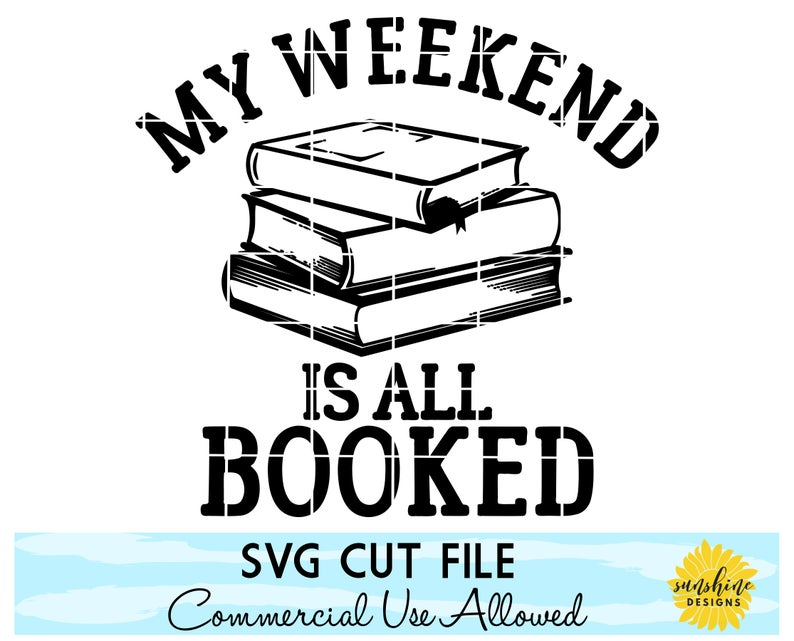 Download My Weekend is all Booked SVG, Reading svg, Readers svg ...