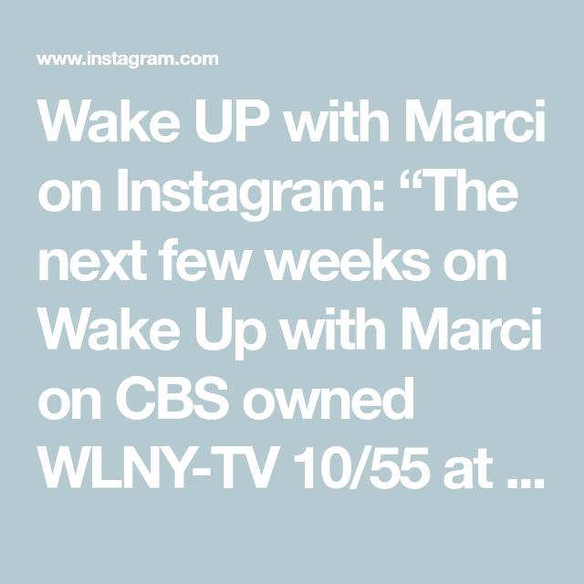 "Wake UP with Marci on Instagram: ""The next few weeks on Wake Up with Marci on CBS owned WLNY-TV 10/55 at 10am EST. Mark you calendar 🗓 #tristatearea #inspiration #talkshow…"""