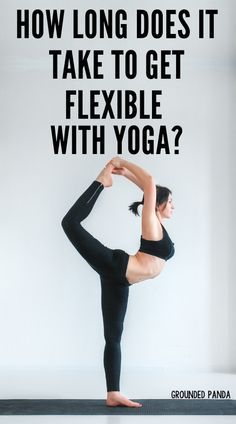 how long does it take to gain flexibility with yoga