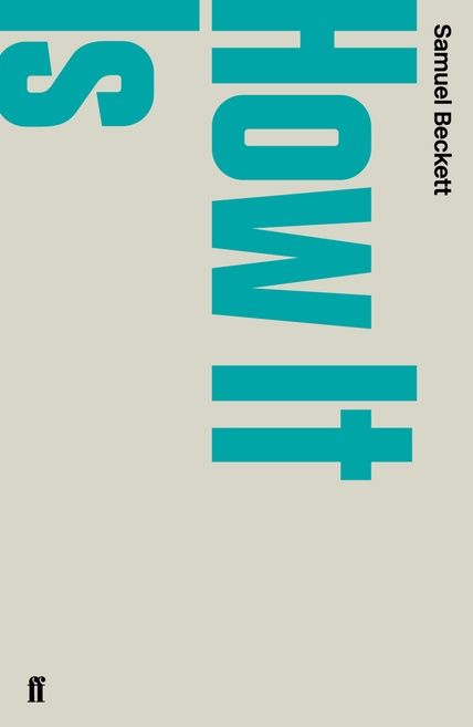 'How It Is' by Samuel Beckett : http://www.faber.co.uk/catalog/author/samuel-beckett | #bookcover