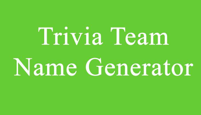 Trivia Team Name Generator Funny Team Names Team Names Trivia Team Names Funny