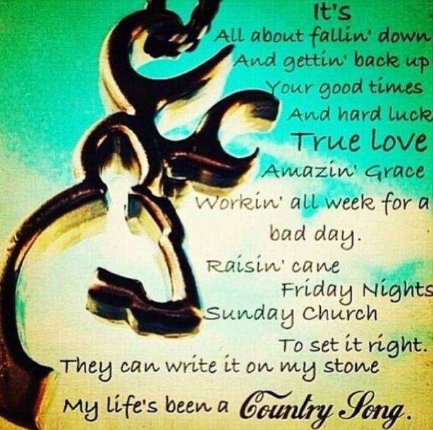 My Lifes Been A Country Song Southern Quotes Pinterest