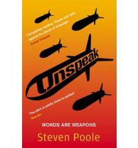 #bookdep Unspeak: Words are Weapons (Paperback) By (author) Steven Poole  (not in Follett)