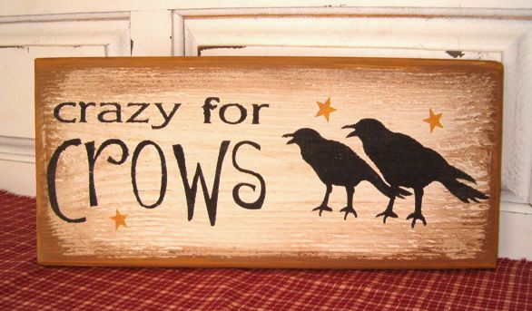 Crazy For Crows Sign.