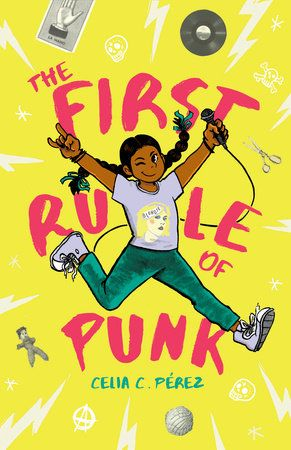 The First Rule of Punk by Celia C  Pérez 9780425290422   PenguinRandomHouse com Books is part of Middle grade books, Grade book, Picture book, Chapter books, Diverse books, New books - A 2018 Pura Belpré Author Honor Book  The First Rule of Punk is a wry and heartfelt exploration of friendship, finding your place, and learning to rock out like no one's watching