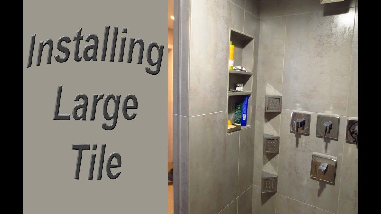 Steam Shower Part 5 Installing the large format wall tile with T ...