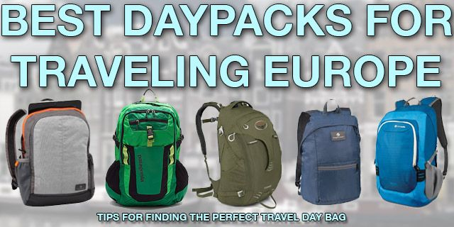 The Best Daypacks for Traveling in Europe — These backpacks are perfect for  carrying all your stuff safely and comfortably as you explore Europe. b942b7d8ad4a3