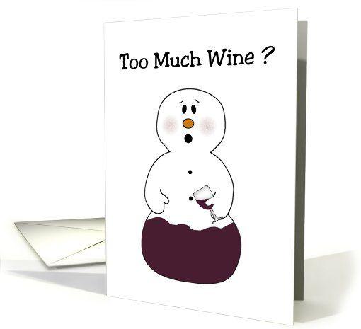 Too much wine funny christmas card greeting card universe by funny christmas card greeting card universe by sandi frunzi m4hsunfo