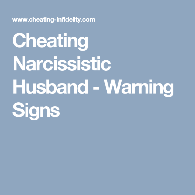 Are there signs a narcissist is cheating