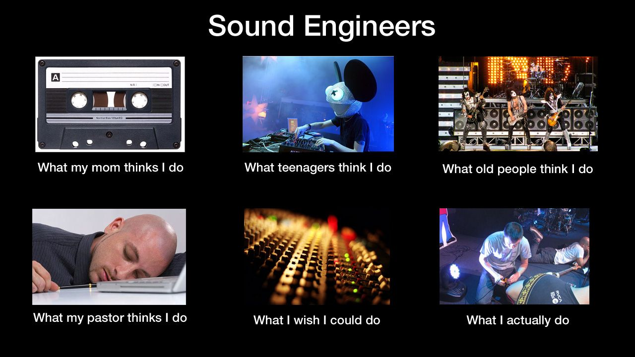 The life of a sound guy or gal sort of like for Sound designer jobs