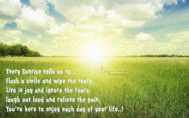 Every Sunrise tells us to…