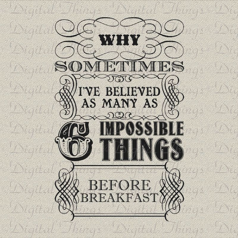 Printable Alice In Wonderland Quotes: Alice In Wonderland Queen Quote Six Impossible Things