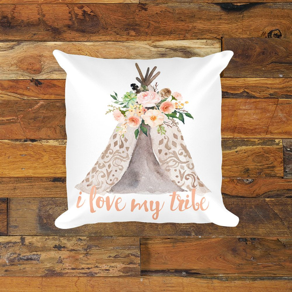 """IndianTeePee pillow 18x18"""" I love my tribe , with feathers and flowers.  Update your decor with the trendiest BOHO designs. by missmudpie on Etsy"""