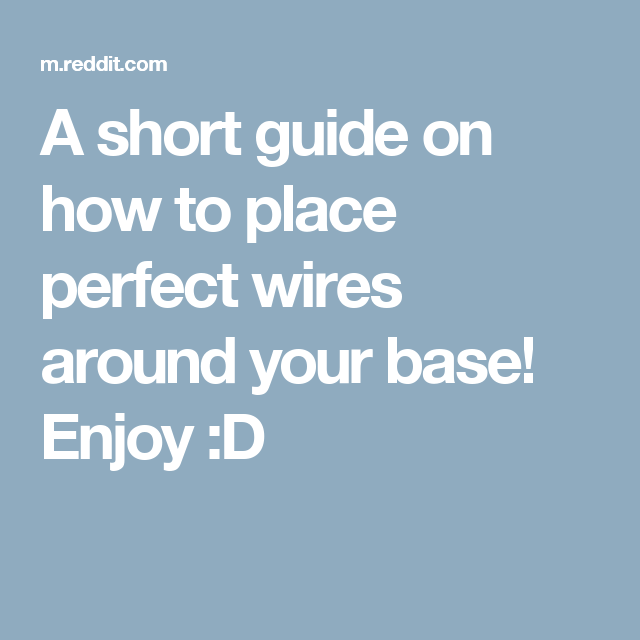 A short guide on how to place perfect wires around your base