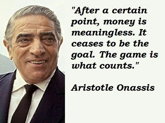 Ari Onassis Aristotle Quotes Money Quotes Leadership Quotes