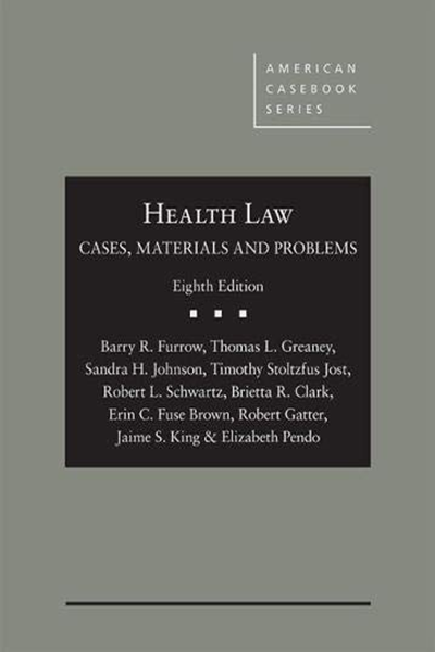 Health Law Cases Materials And Problems American Casebook Series By Barry Furrow West Academic Publishing Ebook Books To Read Free Ebooks