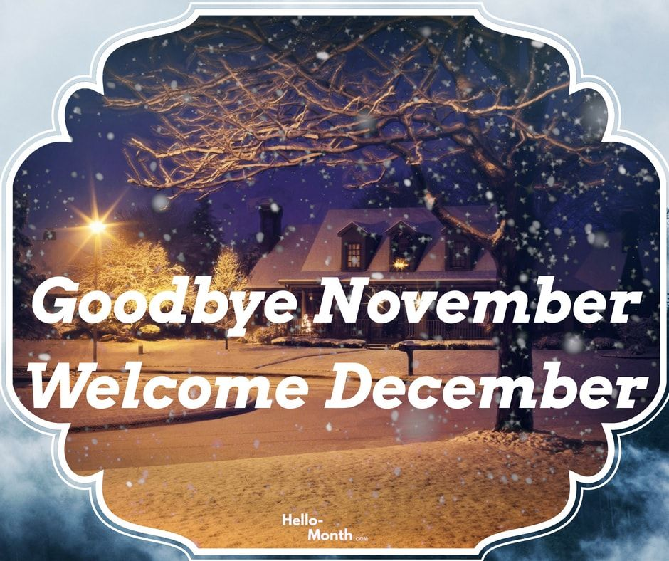 Goodbye November Welcome December Quotes | December quotes ...