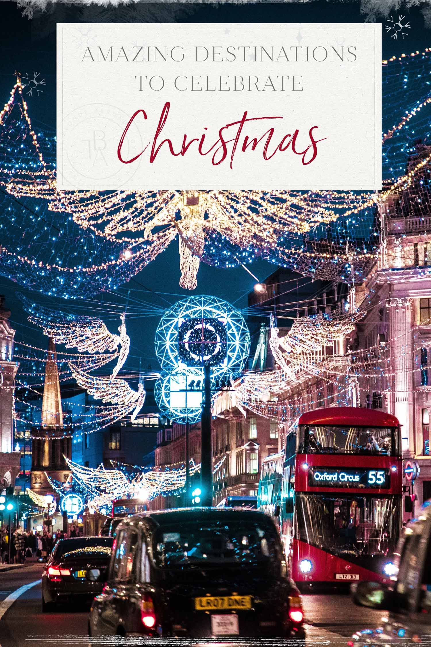 Amazing Destinations to Celebrate Christmas • The Blonde