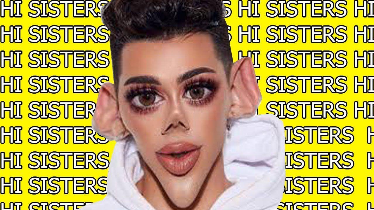 James Charles Saying Hi Sisters For 10 Hours Straight Youtube Sisters James Charles Charles