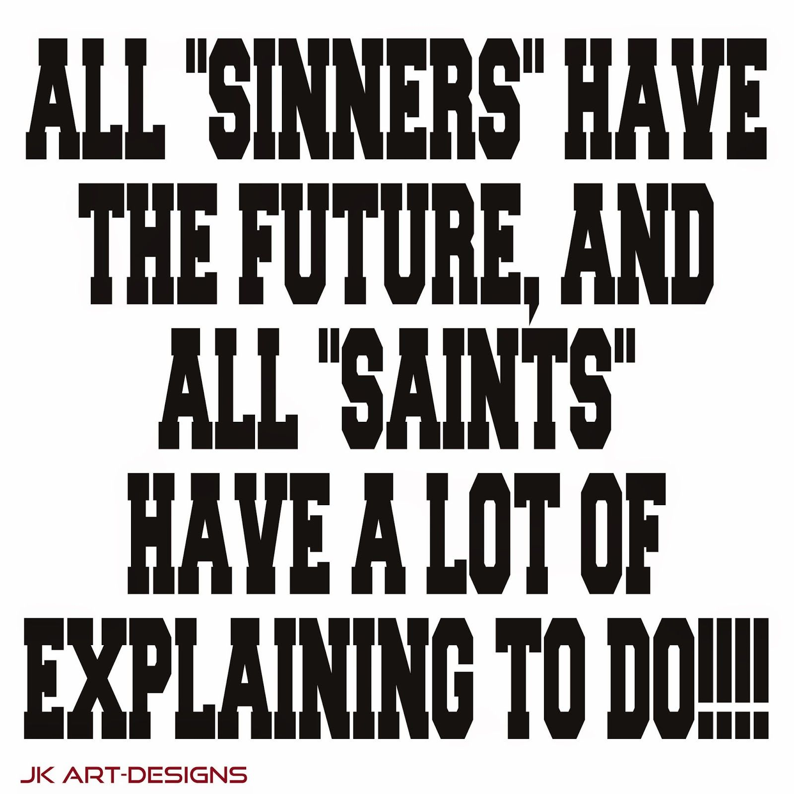Mijn T-shirt-prints: All Sinners Have The Future