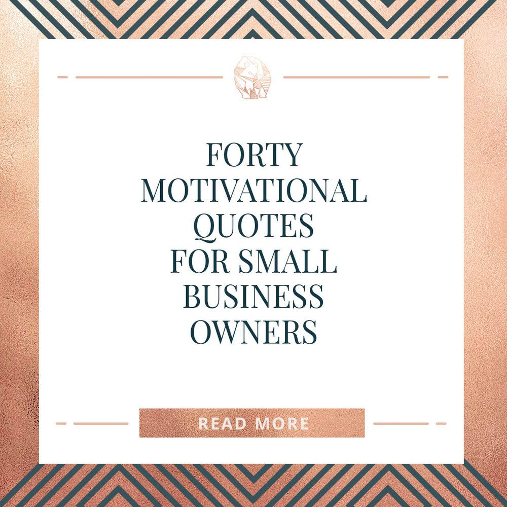 40 Motivational Quotes for Small Business Owners.