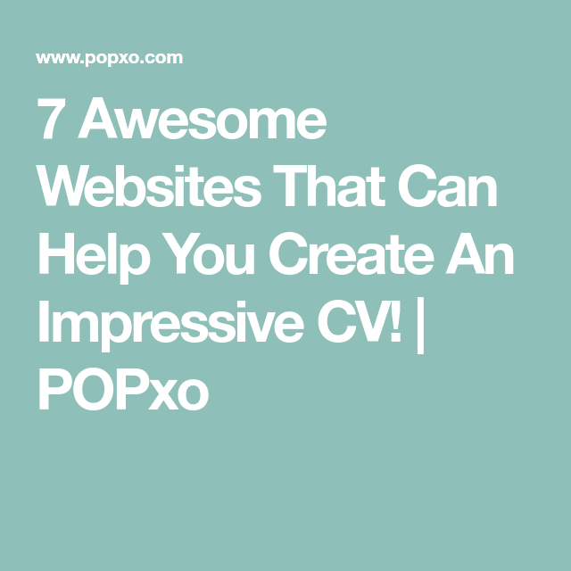7 Awesome Websites That Can Help You Create An Impressive CV! | POPxo
