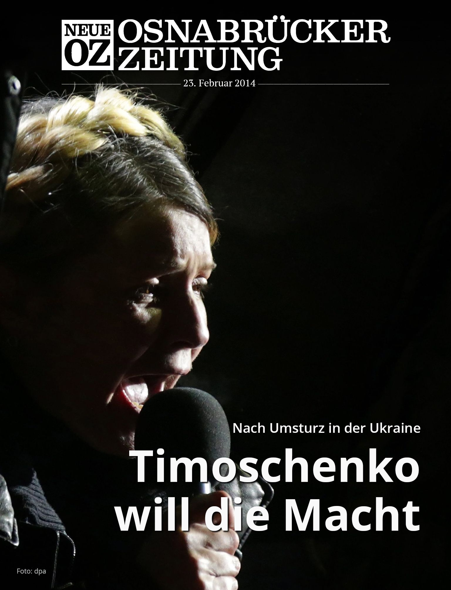 Nach dem Umsturz in der Ukraine: Timoschenko will die Macht. Lesen Sie jetzt mehr zum Titelthema in Ihrer Abendausgabe. www.noz.de/abo