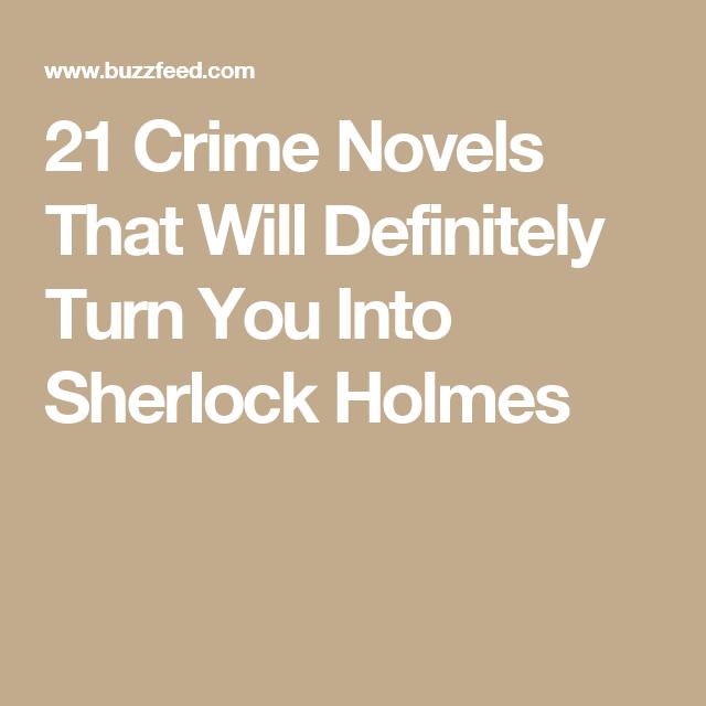 21 Crime Novels That Will Definitely Turn You Into Sherlock Holmes