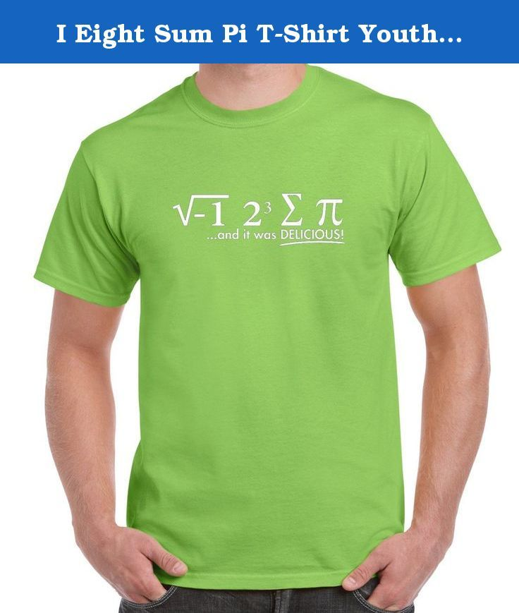 I Eight Sum Pi T Shirt Youth S Lime Clever Math Problem I The Square Root Of 1 Is Imaginary Number 2 Cubed Is 8 Sigma Is Pi T Shirt Shirts T Shirt