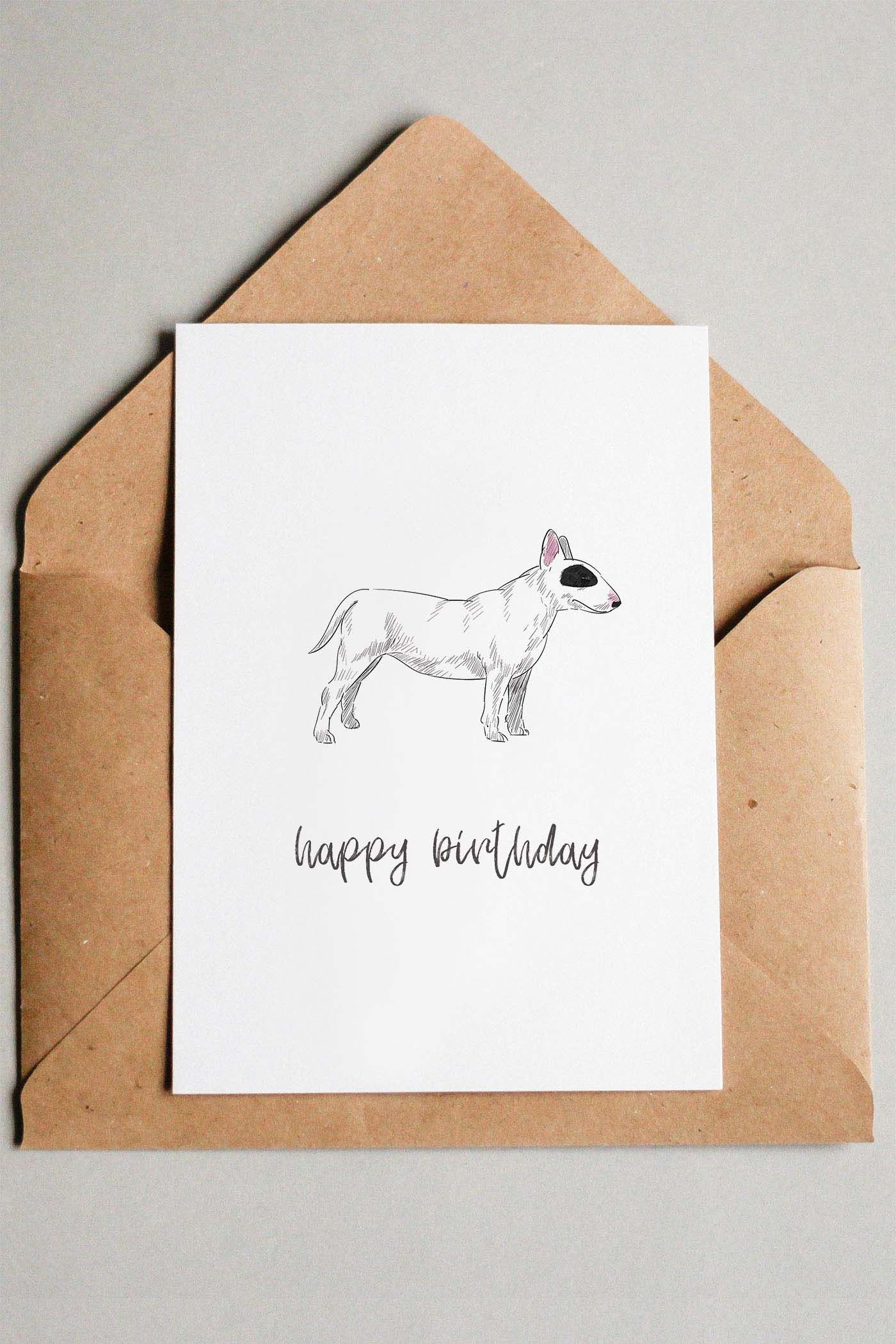 Free Printable Dog Birthday Cards This Card Features A Cute Bull Terrier And Handwritten Happy Message Other Breeds Including Chihuahua
