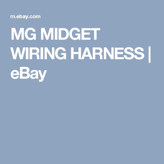 mg midget wiring harness sprites mg midget distributor wiring mg midget wiring harness ebay