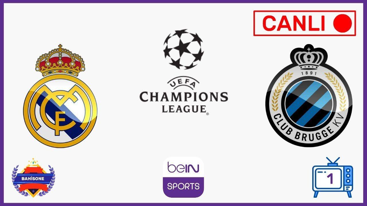 Real Madrid Club Brugge Canli Maci Izle Matbet Tv Mac Izleme Real Madrid