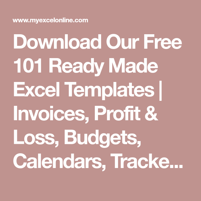 Download Our Free 101 Ready Made Excel Templates Invoices Profit Loss Budgets Calendars Trackers Project Personal C Excel Templates Templates Excel