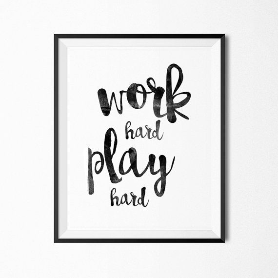 Inspirational Quote Wall Art Calligraphy Print Work Hard Play Hard Home Decor Prints Printabl Inspirational Quotes Wall Art Wall Art Quotes Play Quotes