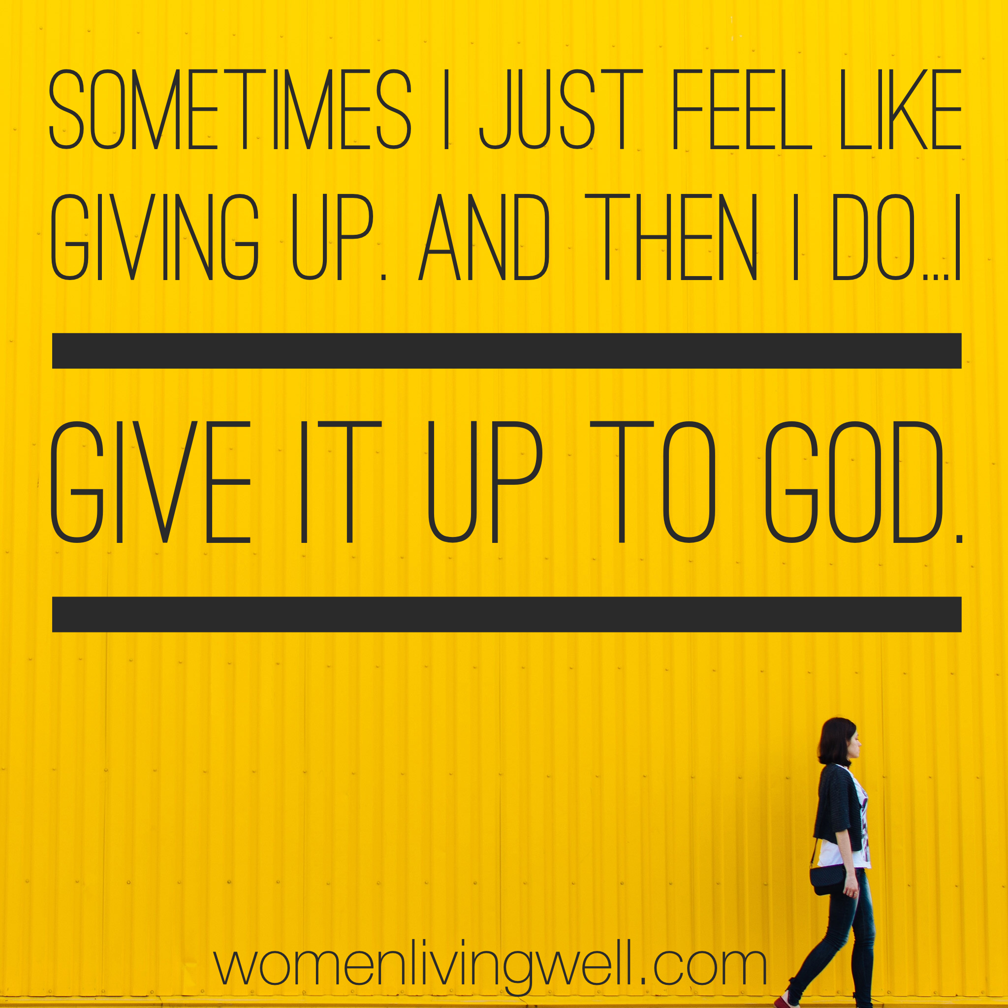 Sometimes I Just Feel Like Giving Up And Then I Doi Give It Up