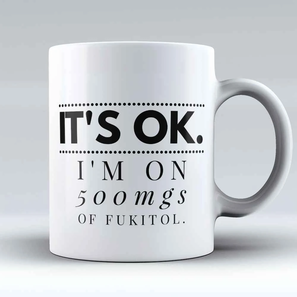 "Limited Edition ""It's Ok"" 11oz Mug in 2020 (With images"