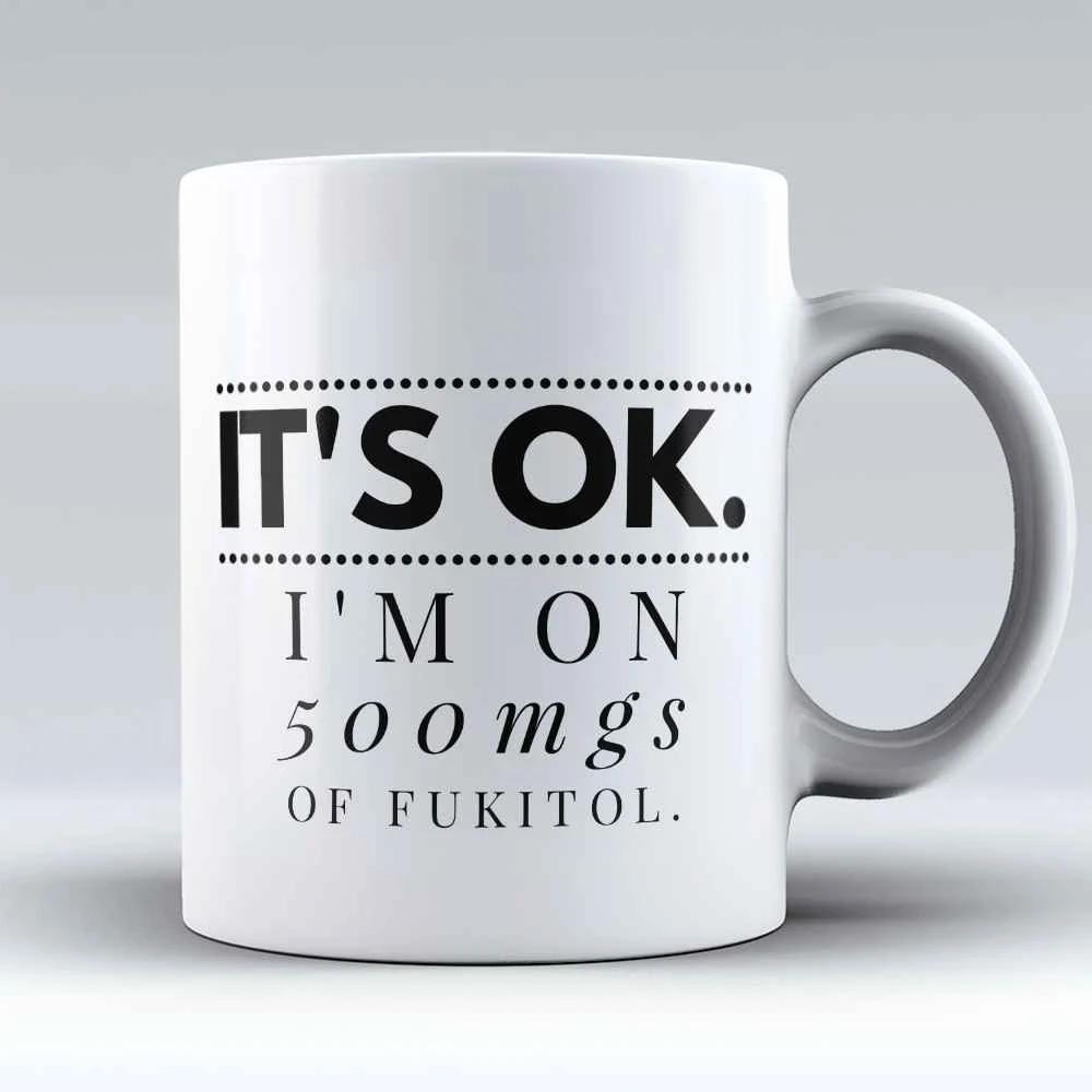 Limited Edition - It's Ok 11oz Mug