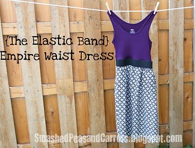 Smashed Peas and Carrots: {The Elastic Band} Empire Waist Dress