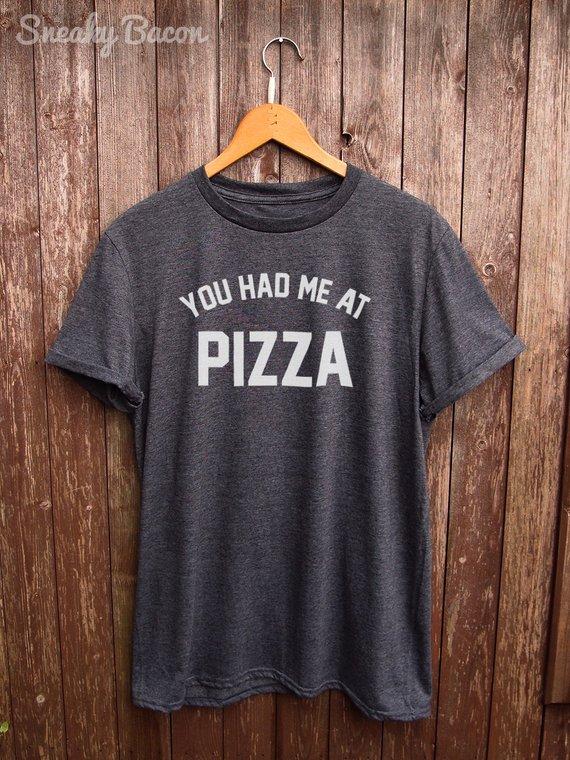 567eb385 Funny Pizza shirt - text tshirt, funny t-shirts, funny food tee, pizza  print, food fashion, foodie g