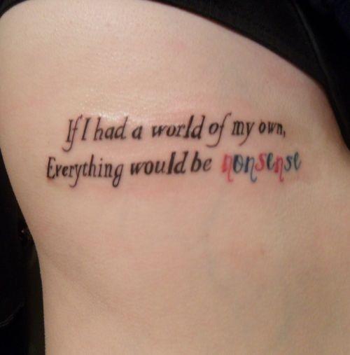 Alice in Wonderland Quote | Tattoos | Pinterest | Tattoo ...