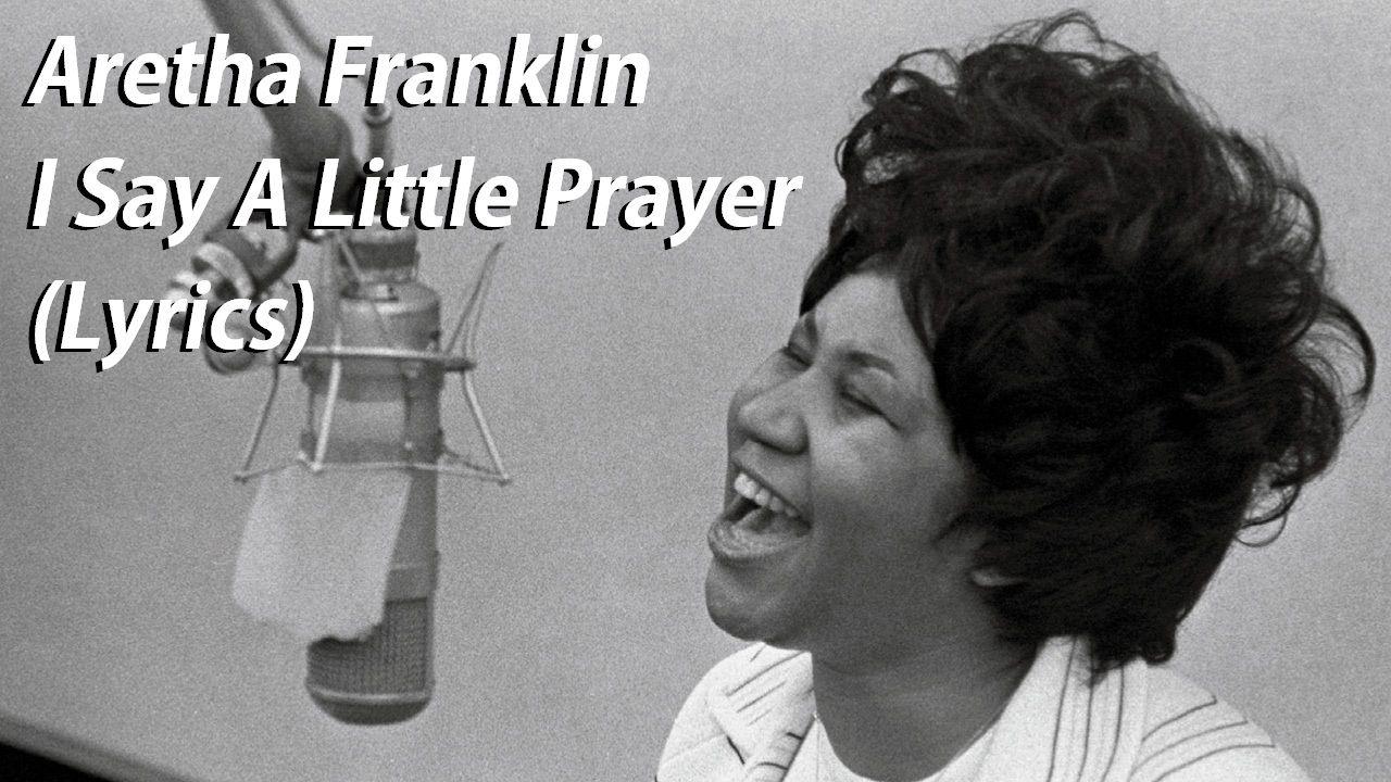 Aretha Franklin I Say A Little Prayer Lyrics Ekkor 2020 Zene