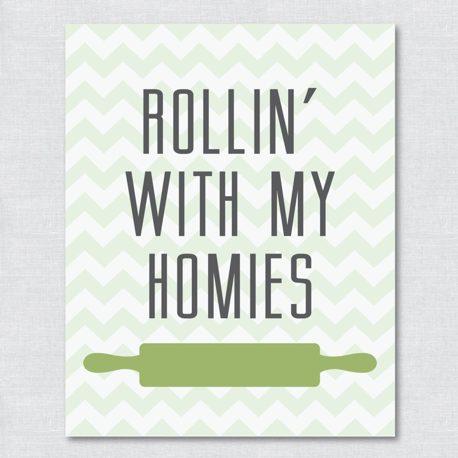 Printable kitchen art - Printable 8x10 Kitchen Art Print Rollin With My Homies Digital File