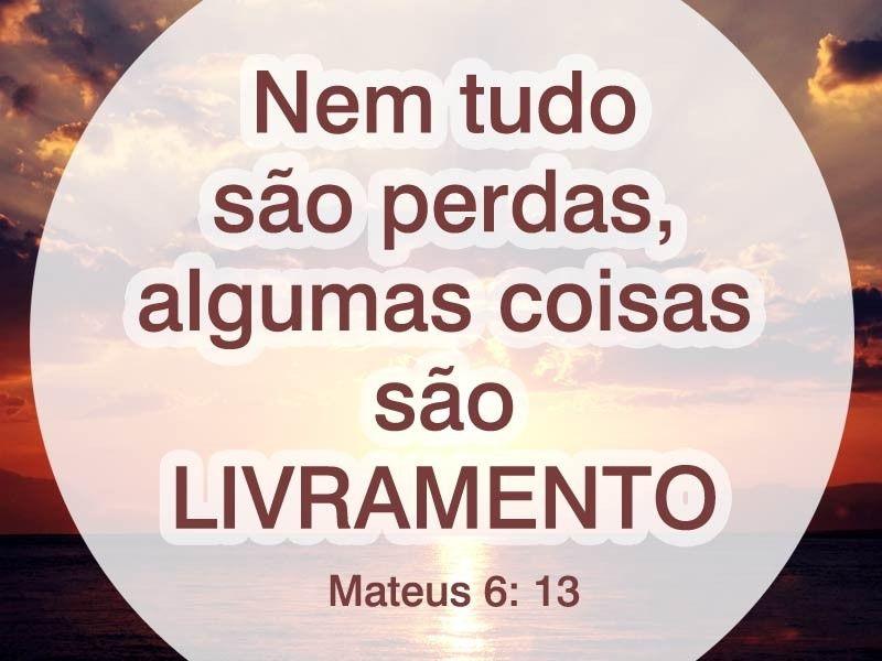 Nem Tudo São Perdas Algumas Coisas São Livramento Salmos God