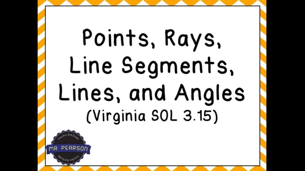 Points Lines Rays Virginia Sol 3 15 Mr Pearson Teaches 3rd Grade Upper Elementary Math Fifth Grade Writing Fourth Grade Math [ 720 x 1280 Pixel ]