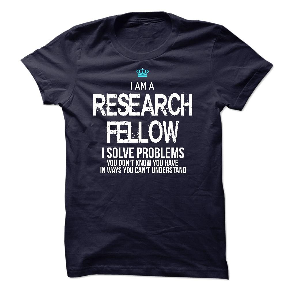I am a Research Fellow T-Shirts, Hoodies. CHECK PRICE ==► https://www.sunfrog.com/LifeStyle/I-am-a-Research-Fellow-17743482-Guys.html?id=41382