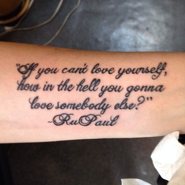 Tattoo Quotes Online: Best RuPaul Quote EVA Tattoo #shitrupaulsays Gorgeous Line